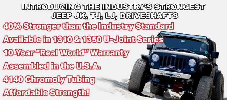 Industry's strongest Jeep JK, TJ, LJ Driveshafts - TEN Factory